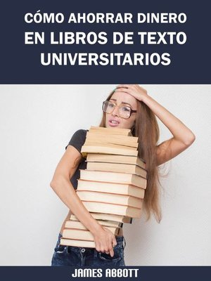 cover image of Cómo Ahorrar Dinero en Libros de Texto Universitarios