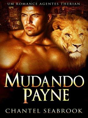 cover image of Mudando Payne--Um Romance Agentes Therian