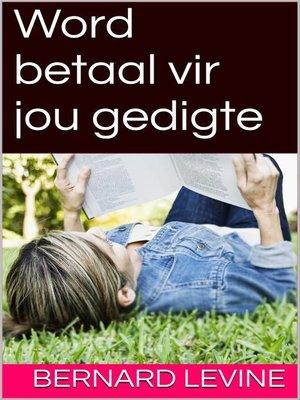 cover image of Word betaal vir jou gedigte