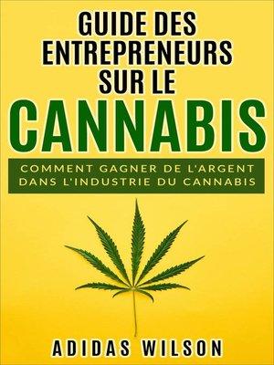 cover image of Guide des entrepreneurs sur le cannabis