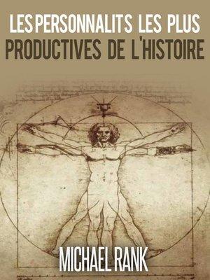 cover image of Les personnalités les plus productives de l'Histoire