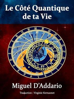 cover image of Le Côté Quantique de ta Vie