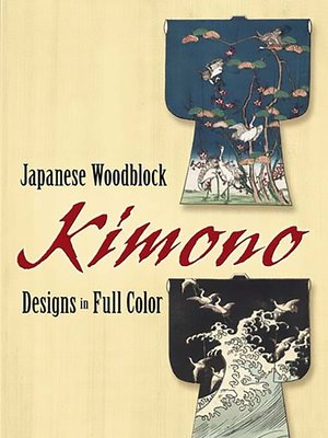 cover image of Japanese Woodblock Kimono Designs in Full Color