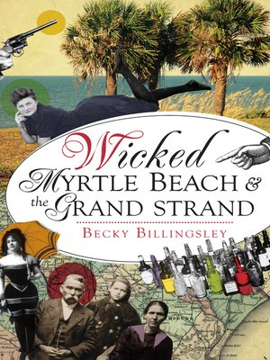 cover image of Wicked Myrtle Beach & the Grand Strand