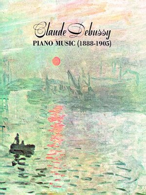 cover image of Claude Debussy Piano Music 1888-1905