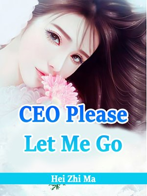 cover image of CEO, Please Let Me Go