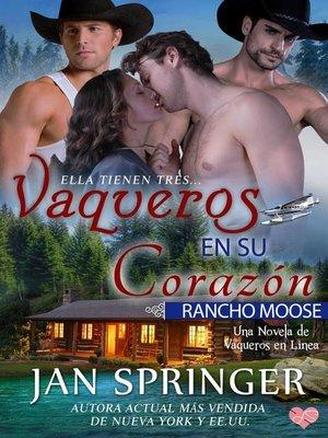 cover image of Vaqueros en su Corazón ~ Rancho Moose