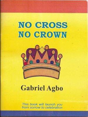 cover image of SIN LA CRUZ, NO HABRÁ CORONA