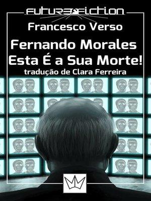 cover image of Fernando Morales, Esta É a Sua Morte!