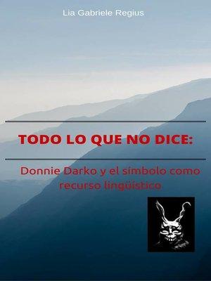 cover image of Todo lo que no dice