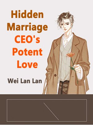 cover image of Hidden Marriage CEO's Potent Love
