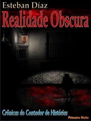 cover image of REALIDADE OBSCURA--Primeira noite (Crônicas do Contador de Histórias)