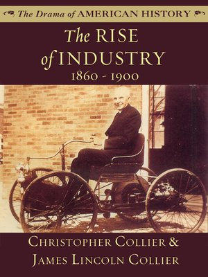 cover image of The Rise of Industry: 1860 - 1900