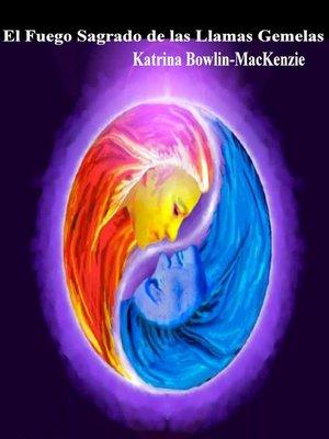 cover image of El Fuego Sagrado de las Llamas Gemelas