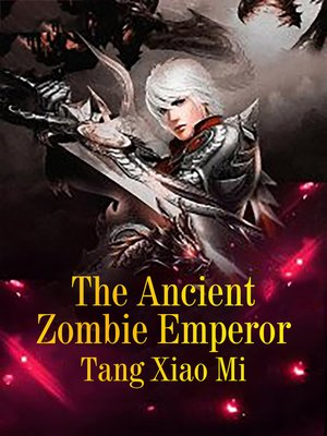 cover image of The Ancient Zombie Emperor