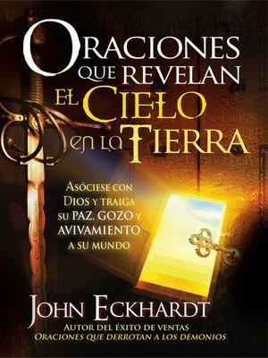 cover image of Oraciones que revelan el cielo en la tierra