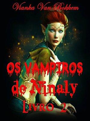cover image of Os Vampiros De Ninaly