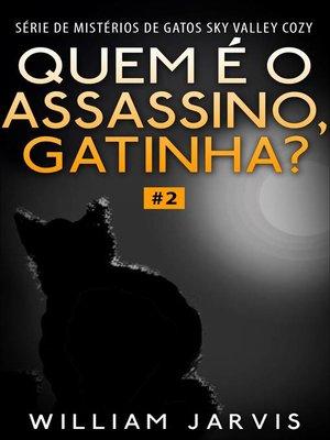cover image of Quem é o Assassino, Gatinha?