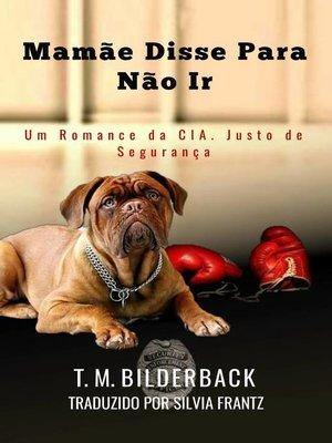 cover image of Mamãe Disse Para Não Ir
