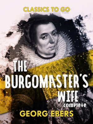 cover image of The Burgomaster's Wife Complete
