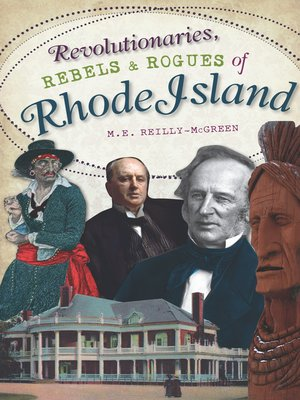 cover image of Revolutionaries, Rebels and Rogues of Rhode Island