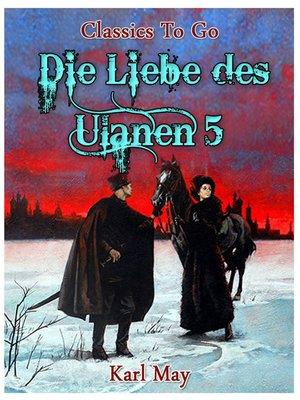 cover image of Die Liebe des Ulanen 5