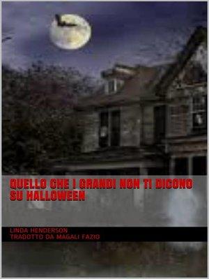 cover image of Quello Che I Grandi Non Ti Dicono Su Halloween