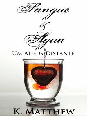 cover image of Sangue e Água--Um Adeus Distante