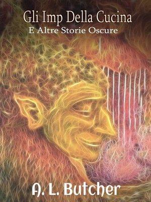 cover image of Gli Imp Della Cucina E Altre Storie Oscure