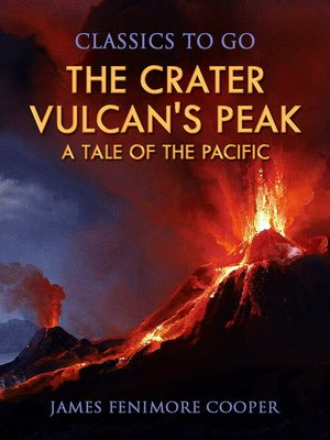 cover image of The Crater or Vulcan's Peak a Tale of the Pacific