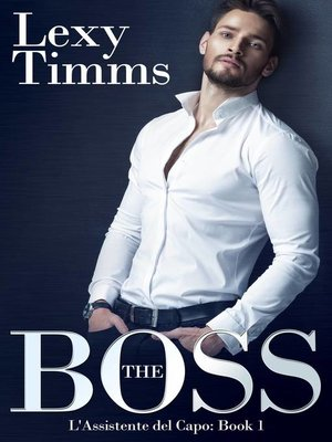 cover image of THE BOSS--L'Assistente del Capo