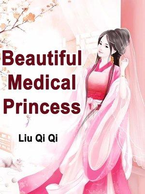 cover image of Beautiful Medical Princess