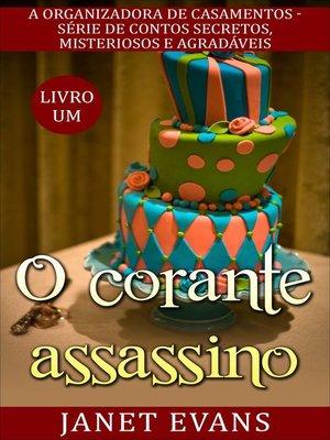 cover image of O corante assassino