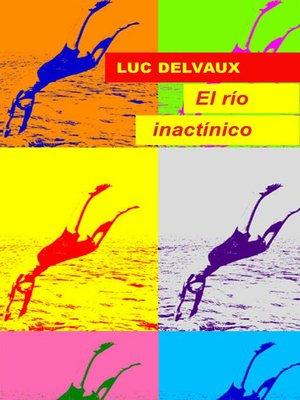 cover image of El río inactínico