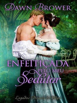cover image of Enfeitiçada pelo meu sedutor