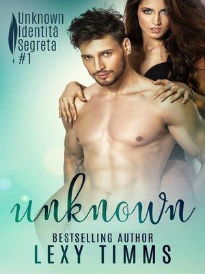 cover image of Unknown – Identità Segreta