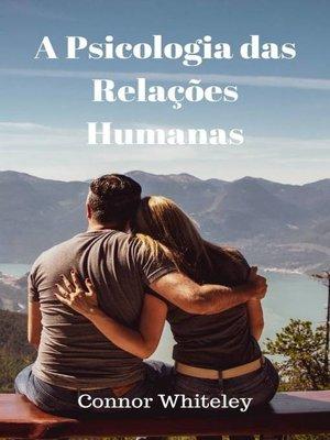 cover image of A Psicologia das Relações Humanas