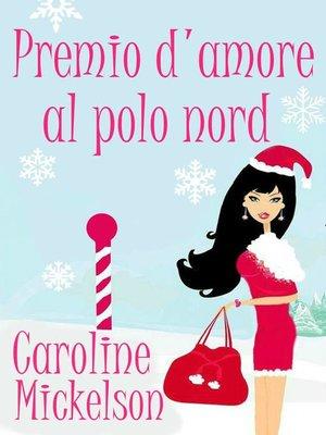 cover image of Premio d'amore al Polo Nord