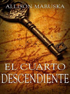 cover image of El cuarto descendiente