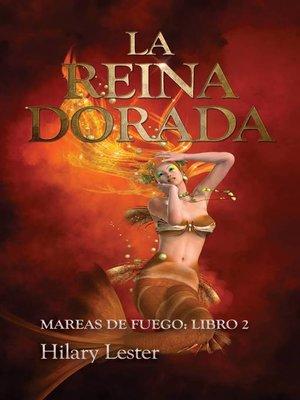 cover image of La Reina Dorada. Mareas de Fuego