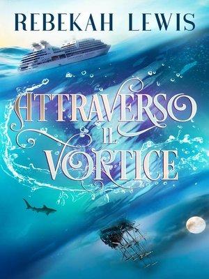 cover image of Attraverso il vortice