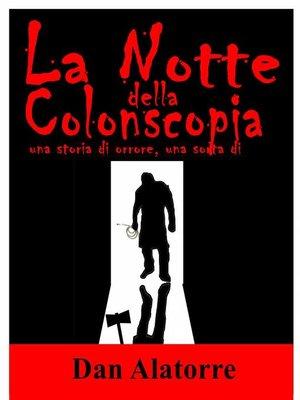 cover image of La Notte della Colonscopia