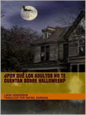 cover image of ¿Por qué los adultos no te cuentan sobre Halloween?