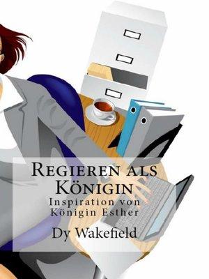 cover image of Regieren als Königin Inspiration von Königin Esther