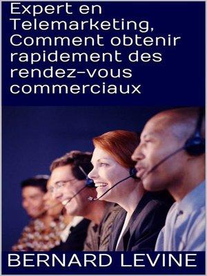 cover image of Expert en Telemarketing, Comment obtenir rapidement des rendez-vous commerciaux