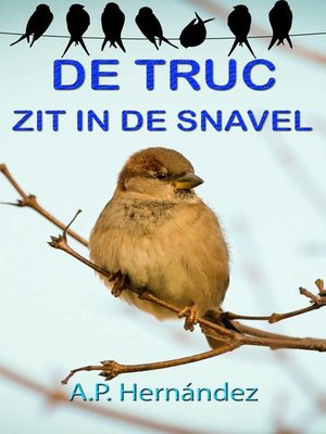 cover image of De truc zit in de snavel
