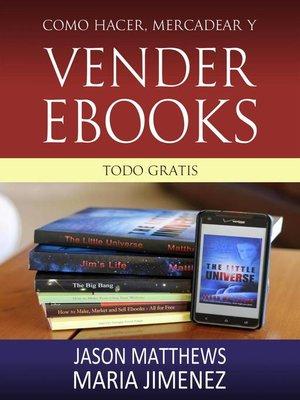 cover image of Como hacer, mercadear y vender ebooks