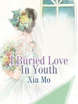 cover image of I Buried Love In Youth