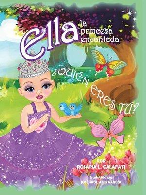 cover image of ¿Quién Eres Tú? Ella la Princesa Encantada