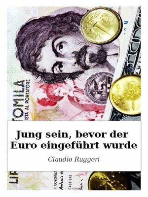 cover image of Jung Sein, Bevor Der Euro Eingeführt Wurde